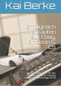 Kai Berke: Erfolgreich verkaufen auf Ebay, Amazon & Co